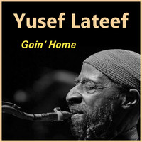 Yusef Lateef - Goin' Home