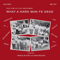Prince Buster - What a Hard Man Fe Dead