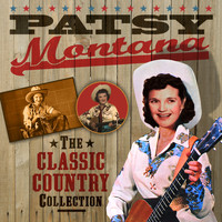 Patsy Montana - The Classic Country Collection