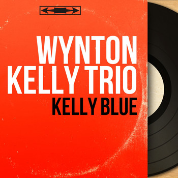 Wynton Kelly Trio - Kelly Blue (Mono Version)