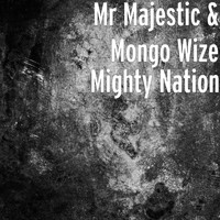 Mr Majestic - Mighty Nation