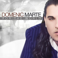 Domenic Marte - For The World