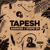Tapesh - Answer / Steps EP
