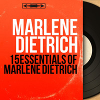 Marlene Dietrich - 15 Essentials of Marlene Dietrich (Mono Version)