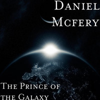 Daniel Mcfery - The Prince of the Galaxy