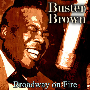 Buster Brown - Broadway on Fire