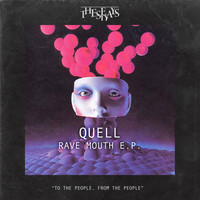Quell - Rave Mouth EP