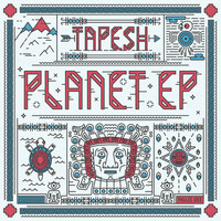 Tapesh - Planet EP