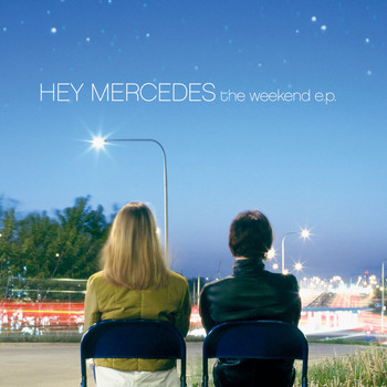 Hey Mercedes - The Weekend - EP