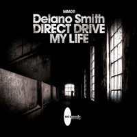 Delano Smith - Direct Drive / My Life