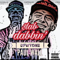 Paul Wall - Slab Dabbin (feat. Paul Wall)