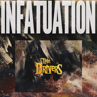 The Drivers - Infatuation