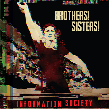 Information Society - Brothers! Sisters!