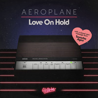 Aeroplane - Love On Hold (feat. Tawatha Agee)