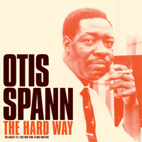 Otis Spann - The Hard Way: Studio Master Takes (Bonus Track Version)