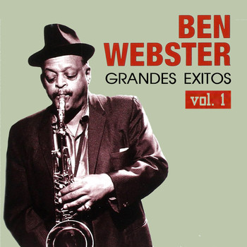 Ben Webster - Grandes Éxitos, Vol. 1