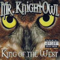 Mr. Knightowl - King of the West (Explicit)
