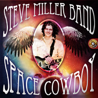 The Steve Miller Band - Space Cowboy