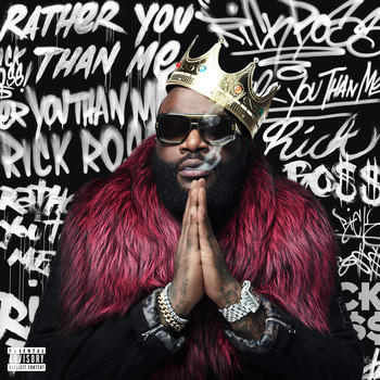 Rick Ross - Rather You Than Me (Explicit)