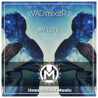 VADImixeR - My Love