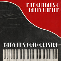 Ray Charles & Betty Carter - Baby It's Cold Outside