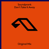 Soundprank - Don't Take It Away