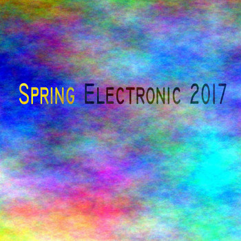 Various Artists - Spring Electronic 2017