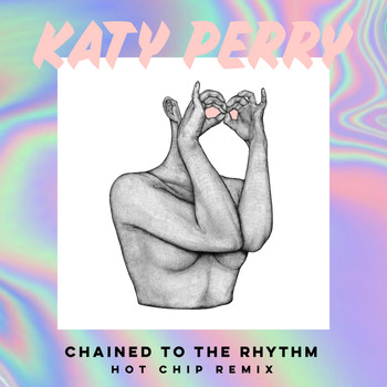 Katy Perry / Skip Marley - Chained To The Rhythm (Hot Chip Remix)