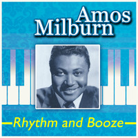 Amos Milburn - Rhythm and Booze