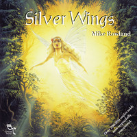Mike Rowland - Silver Wings (Remastered)