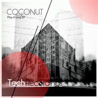 Coconut - Play It Long EP