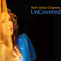 Beth Nielsen Chapman - Uncovered