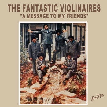 "The Violinaires - The Fantastic Violinaires ""a Message to My Friends"""