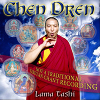 Lama Tashi - Chen Dren-An Invocation for Enlightenment