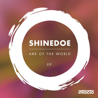 Shinedoe - Ark of the World EP