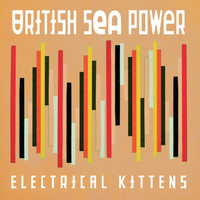 British Sea Power - Electrical Kittens