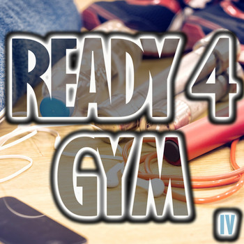 Various Artists - Ready 4 Gym, Vol. 4