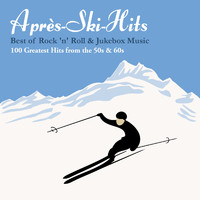 Various Artists - Après-Ski-Hits: Best of Rock 'n' Roll & Jukebox Music: 100 Greatest Hits from the 50s & 60s