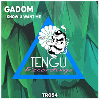 Gadom - I Know U Want Me