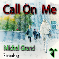Michel Grand - Call on Me