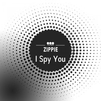 Zippie - I Spy You