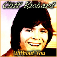 Cliff Richard - Without You