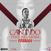 Fabian - Can't Do This No More - Single