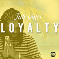 Jah Vinci - Loyalty - Single