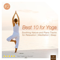 Yogalicious, Zen Meditations from a Sleeping Buddha and Relaxing Guitar for Massage, Yoga, and Medit - Best 10 for Yoga | Soothing Nature & Piano