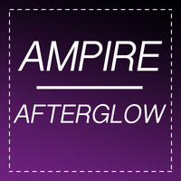Ampire - Afterglow