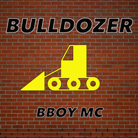 Bulldozer - Bboy MC