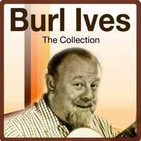 Burl Ives - The Collection
