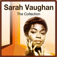 Sarah Vaughan - The Collection