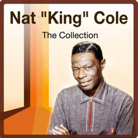"Nat ""King"" Cole - The Collection"